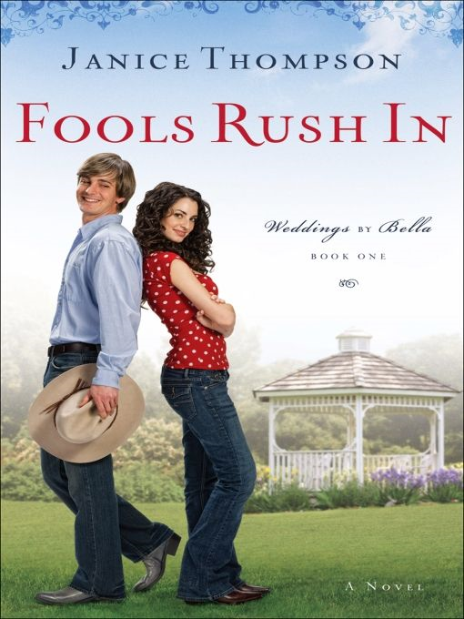 Fools Rush In (Weddings by Bella Book #1)