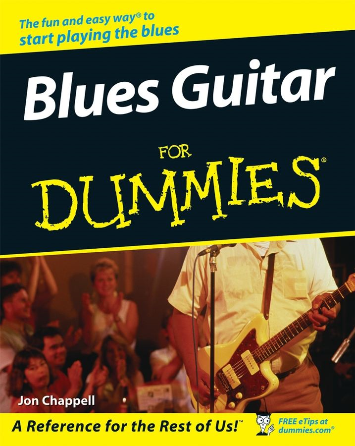 Blues Guitar For Dummies By: Jon Chappell