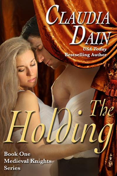 The Holding (Medieval Knights Series, Book 1) By: Claudia Dain