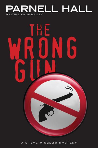 The Wrong Gun (Steve Winslow Courtroom Mystery,#5)