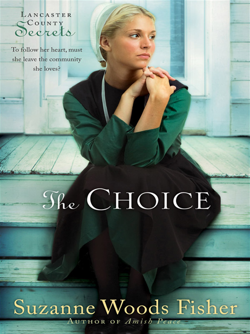 Choice  The: A Novel By Suzanne Woods Fisher