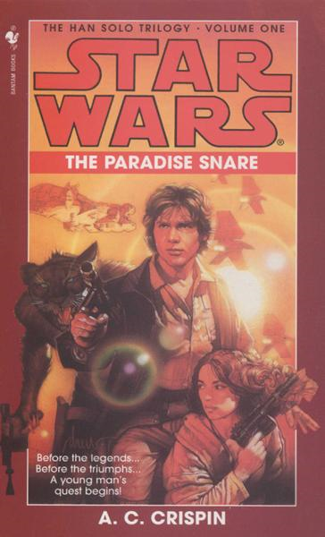 The Paradise Snare: Star Wars (The Han Solo Trilogy) By: A.C. Crispin