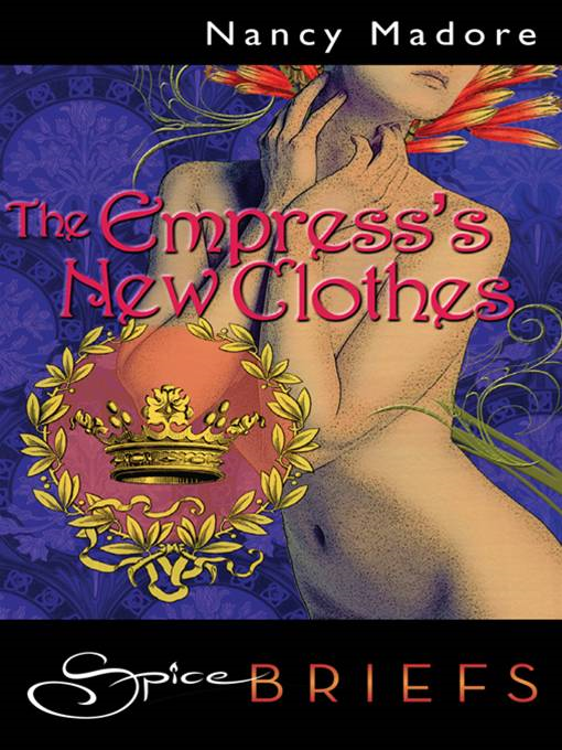 The Empress's New Clothes By: Nancy Madore