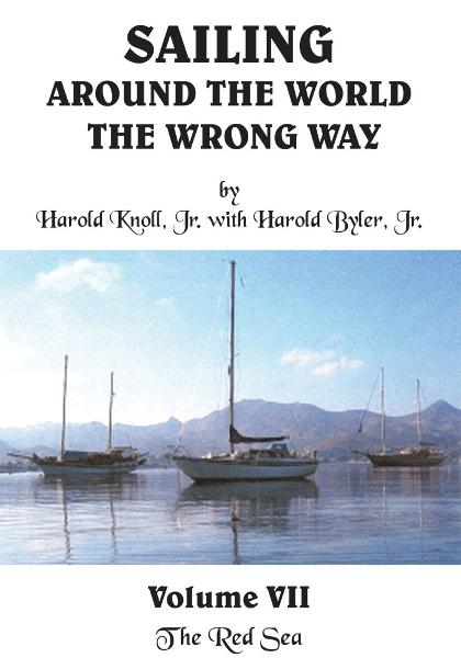 Sailing Around the World The Wrong Way Volume VII