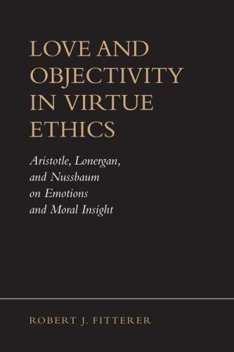 Love and Objectivity in Virtue Ethics By: Robert J. Fitterer