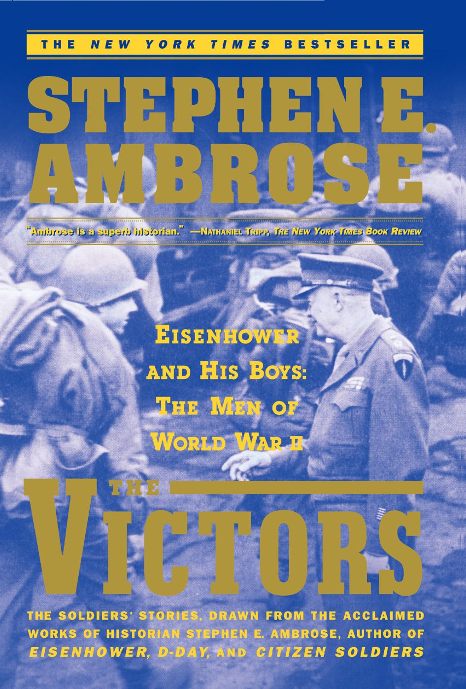 The Victors By: Stephen E. Ambrose