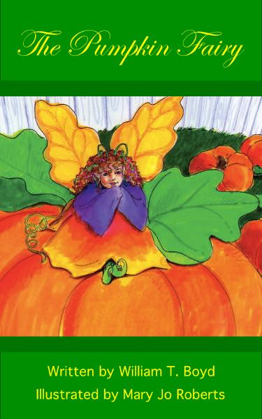The Pumpkin Fairy By: William Boyd