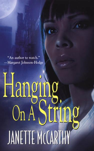 Hanging On A String By: Janette M. Louard