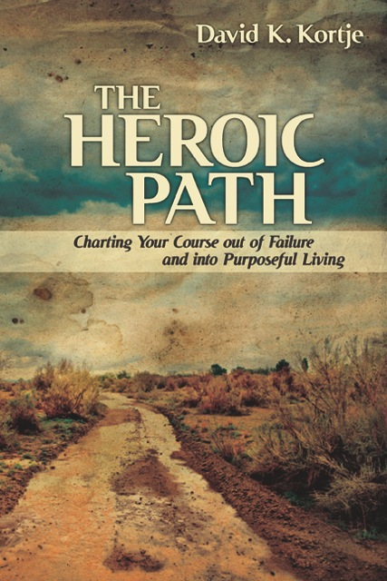 The Heroic Path By: David Kortje