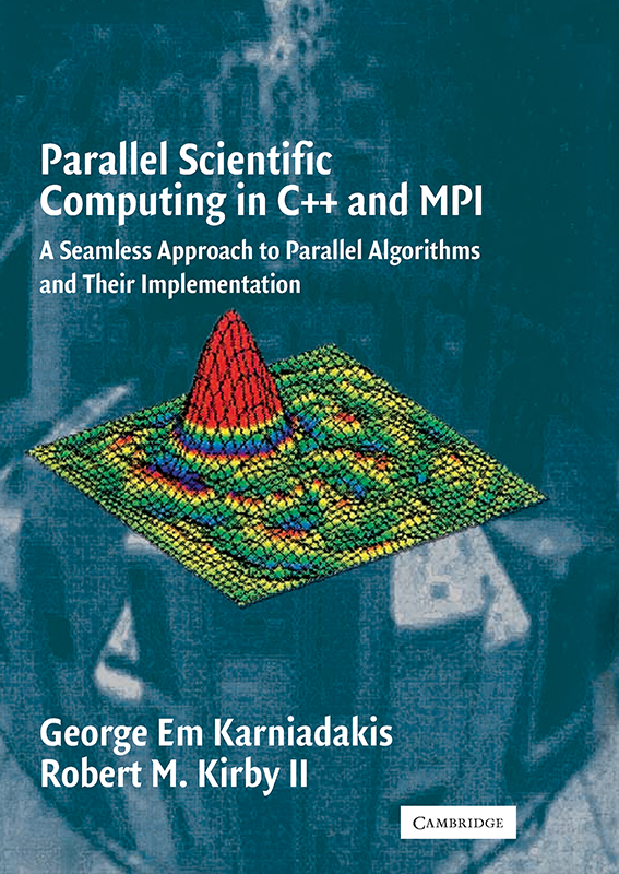 Parallel Scientific Computing in C++ and MPI A Seamless Approach to Parallel Algorithms and their Implementation