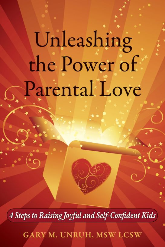 Unleashing the Power of Parental Love: 4 Steps to Raising Joyful and Self-Confident Kids