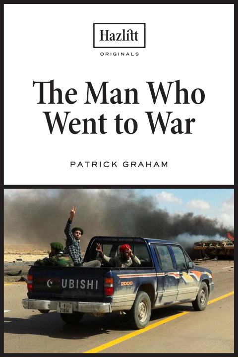 The Man Who Went to War By: Patrick Graham