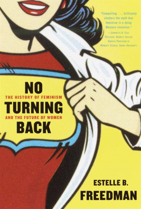 No Turning Back By: Estelle Freedman