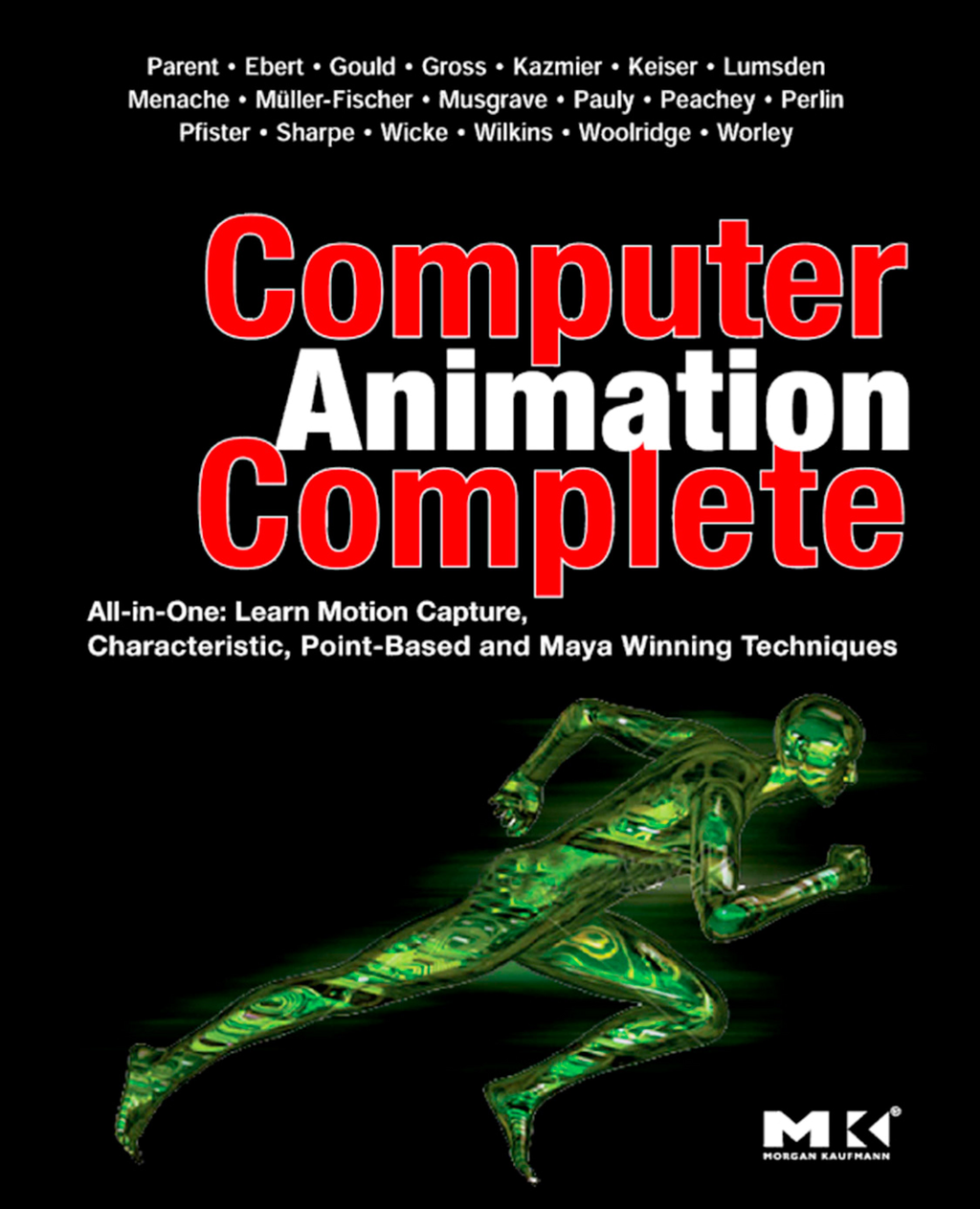 Computer Animation Complete All-in-One: Learn Motion Capture,  Characteristic,  Point-Based,  and Maya Winning Techniques