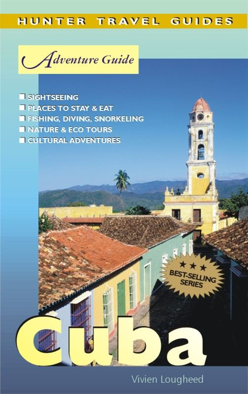 Cuba Adventure Guide By: Vivien Lougheed