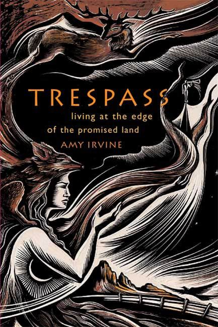 Trespass By: Amy Irvine