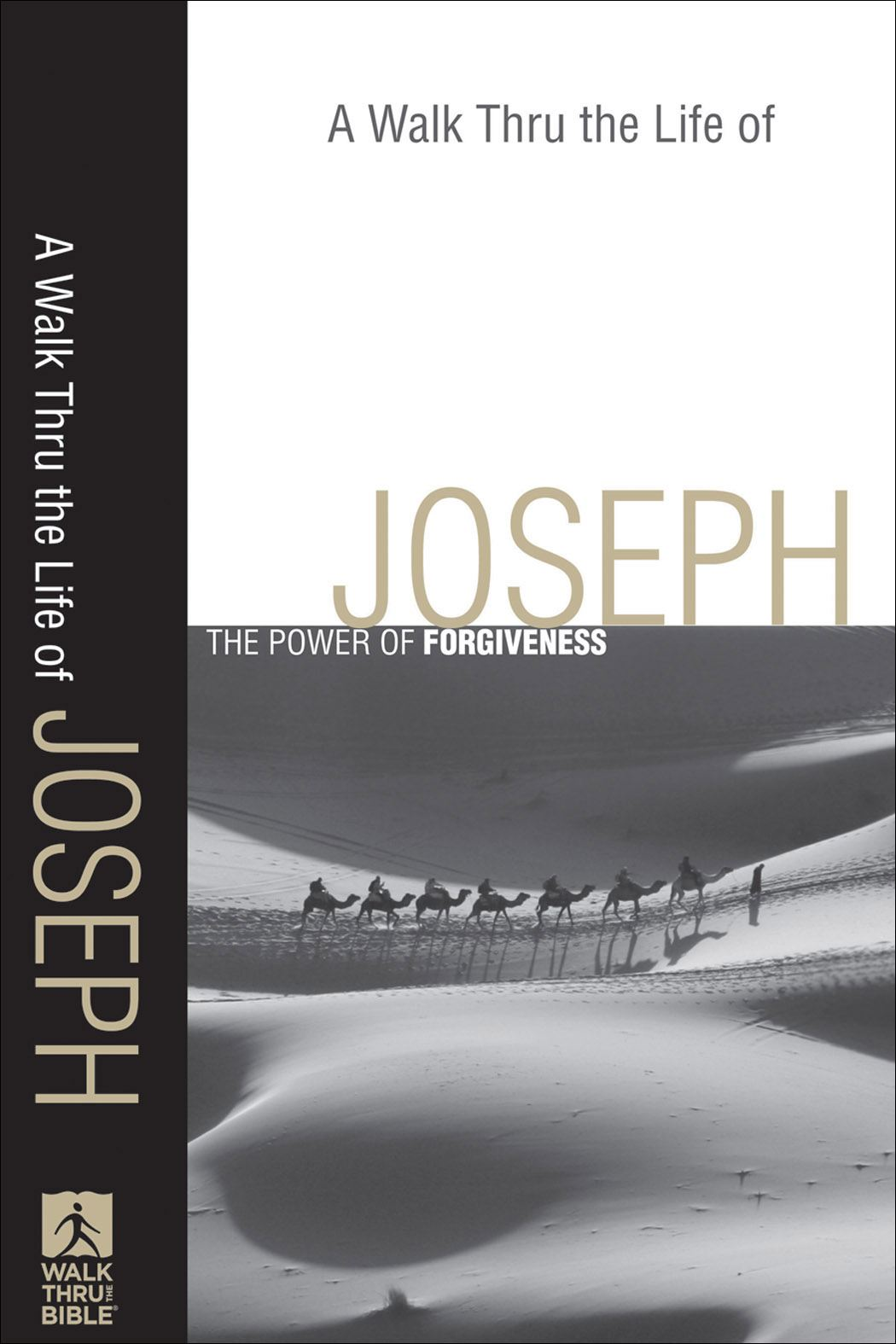 Walk Thru the Life of Joseph, A (Walk Thru the Bible Discussion Guides) By: Baker Publishing Group
