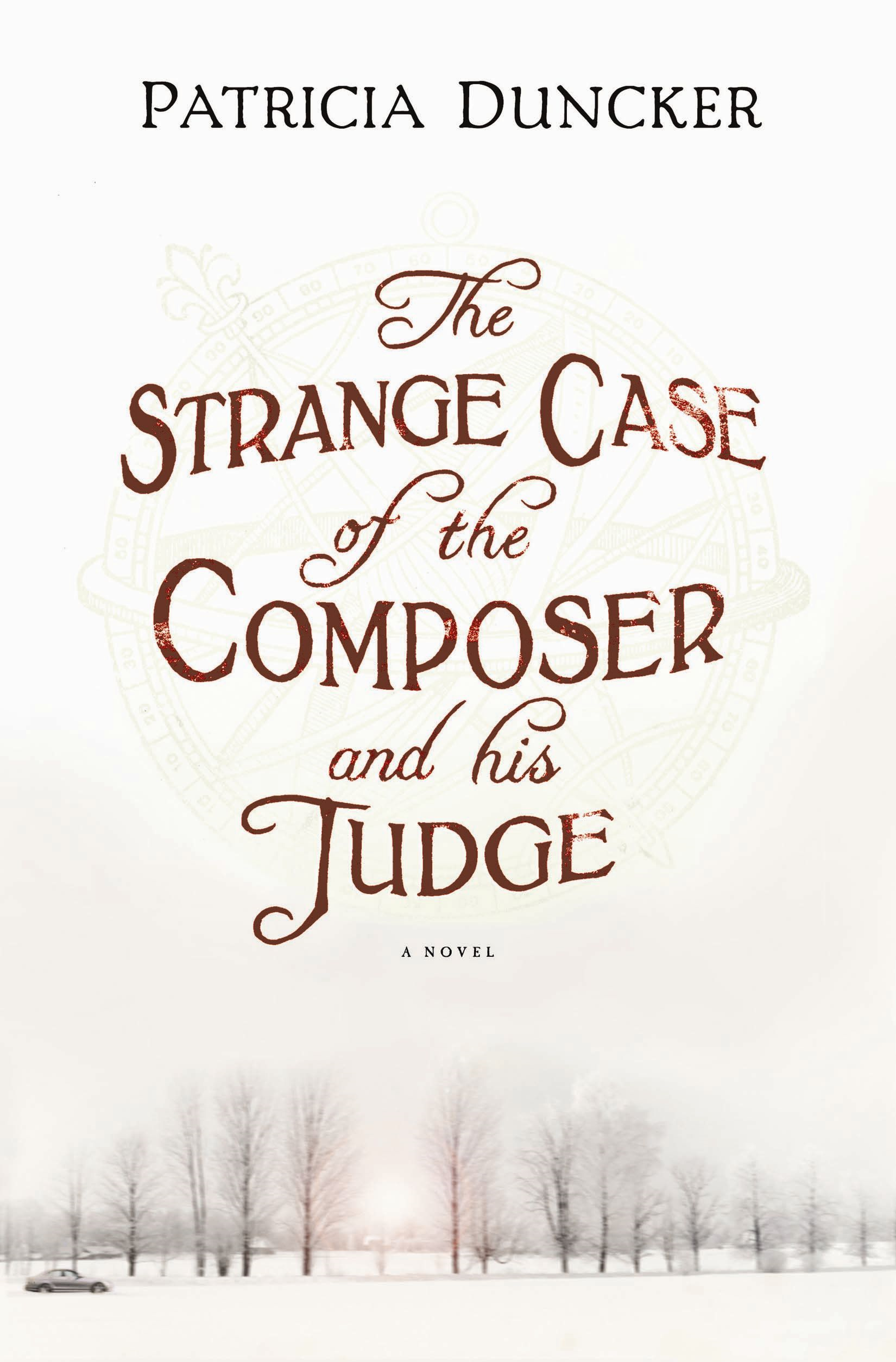The Strange Case of the Composer and His Judge: A Novel