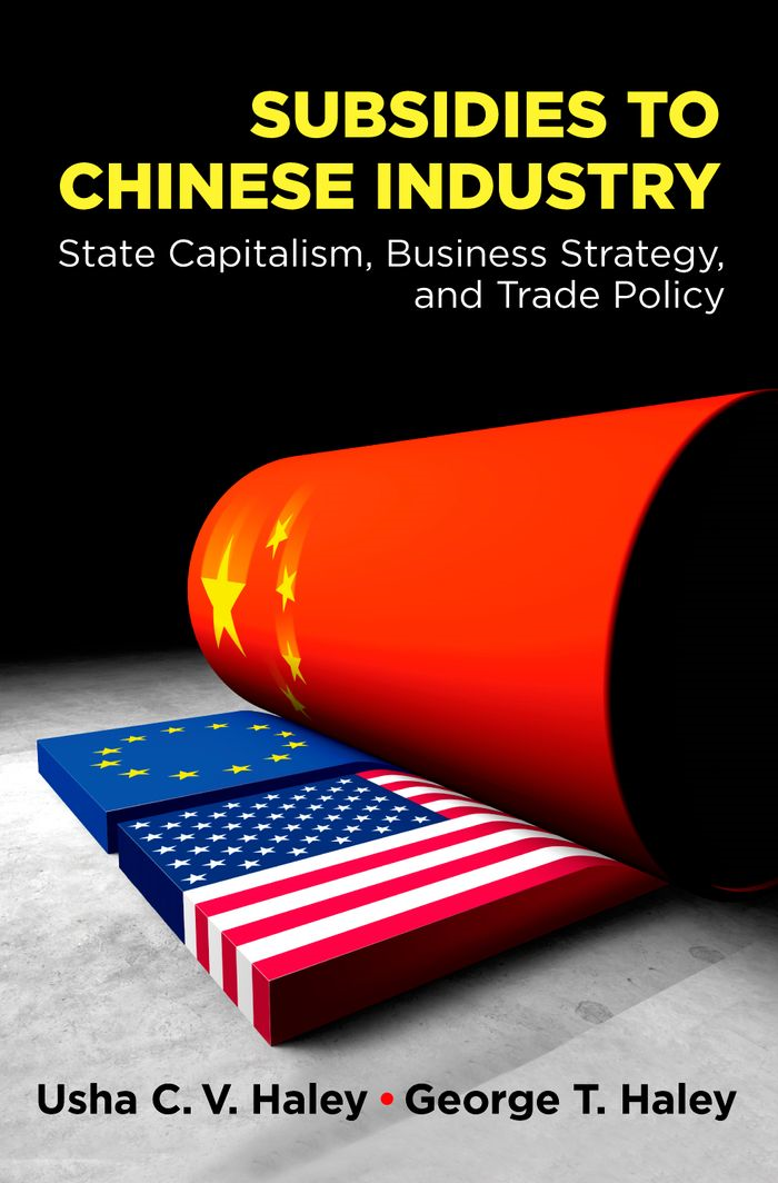 Subsidies to Chinese Industry: State Capitalism, Business Strategy, and Trade Policy