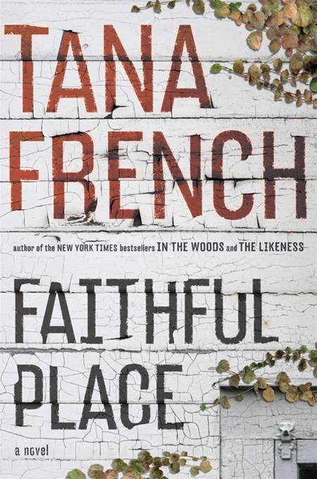 Faithful Place By: Tana French
