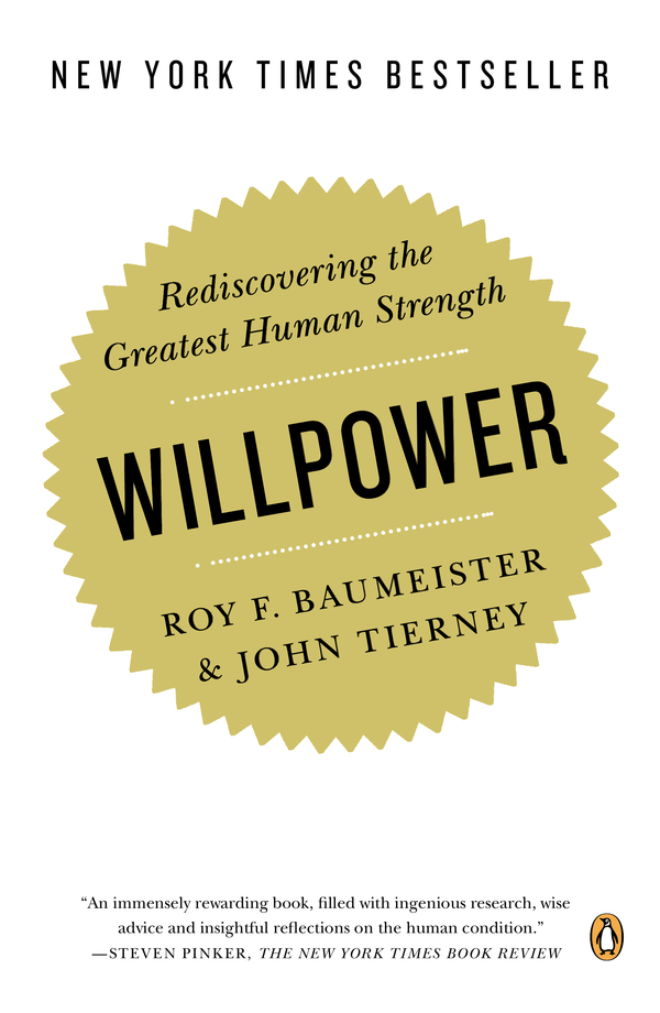 Willpower By: John Tierney,Roy F. Baumeister