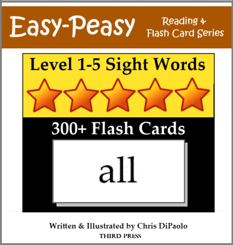 Levels 1-5 Sight Words: 300+ Flash Cards (5 Books In One) By: Chris DiPaolo