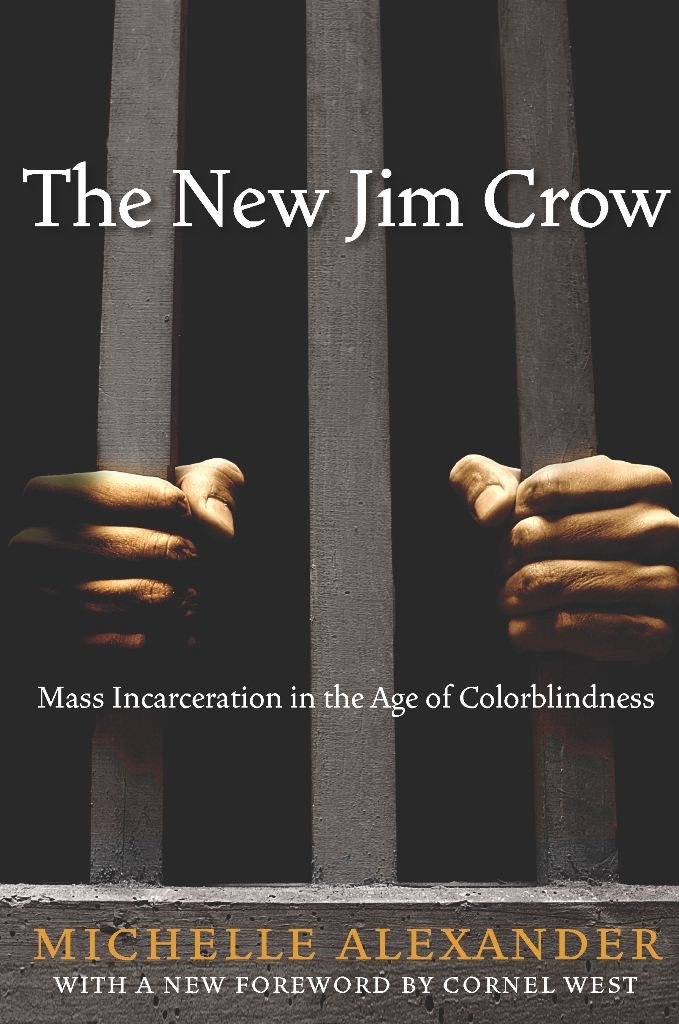The New Jim Crow By: Cornel West,Michelle Alexander