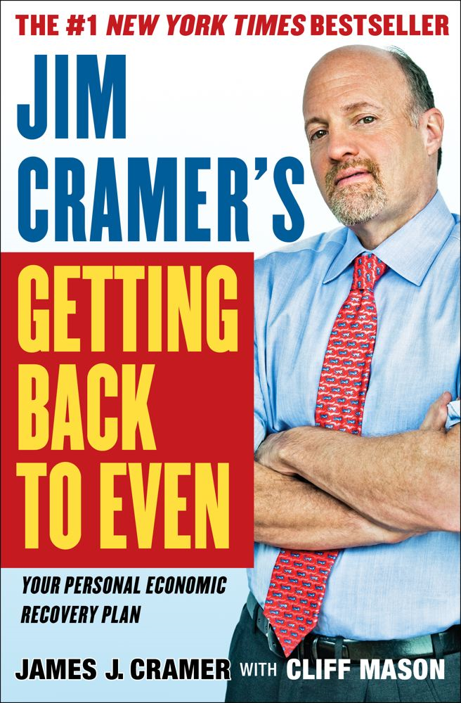 Jim Cramer's Getting Back to Even By: James J. Cramer