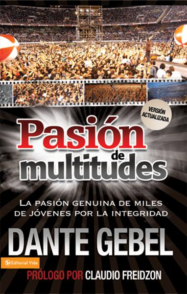 Pasión de multitudes By: Dante   Gebel