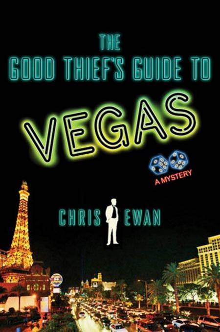 The Good Thief's Guide to Vegas By: Chris Ewan
