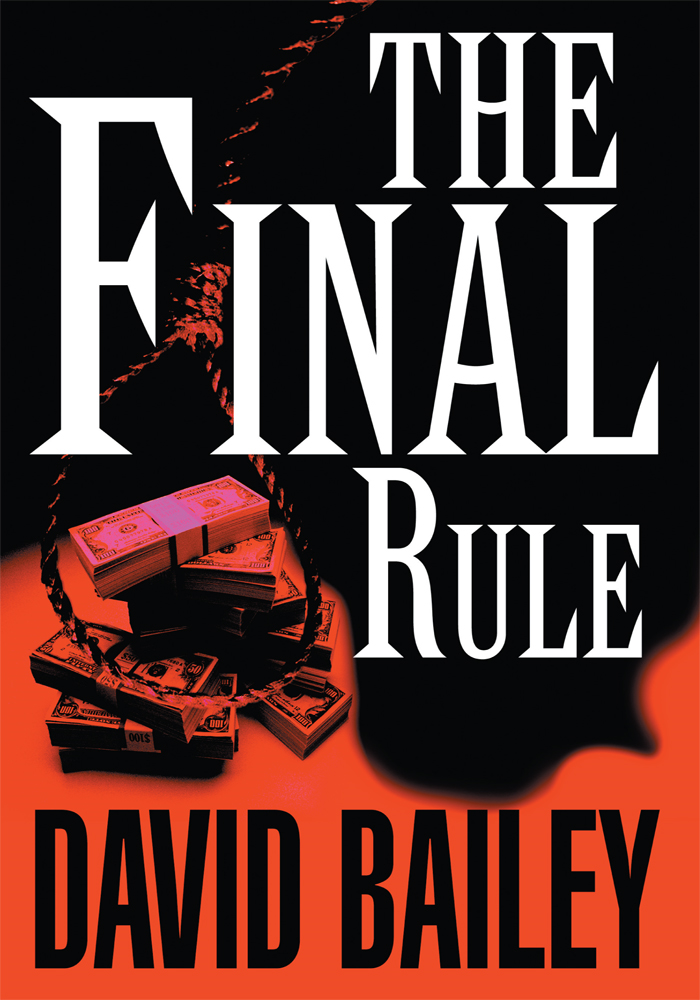 The Final Rule By: David Bailey