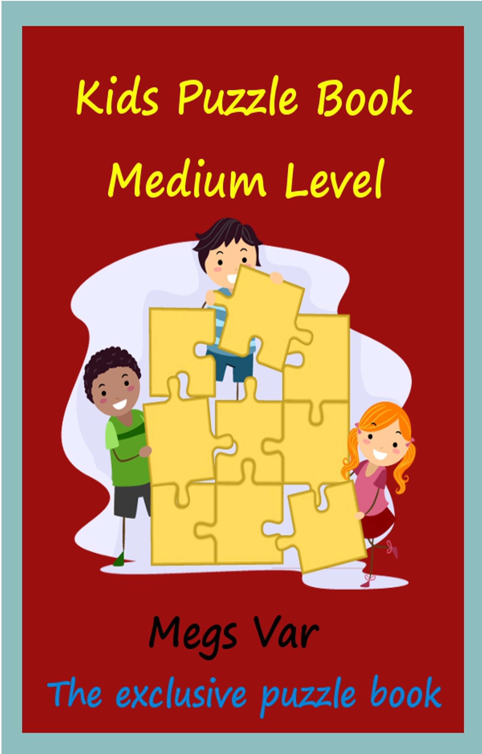 Kids Puzzle Book: Kids Puzzle Book Medium Level By: Megs Var