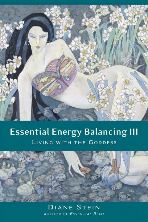 Essential Energy Balancing III By: Diane Stein