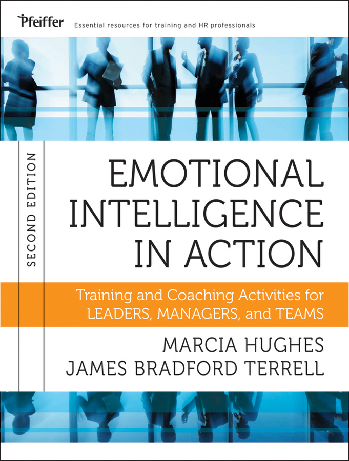 Emotional Intelligence in Action By: James Bradford Terrell,Marcia Hughes