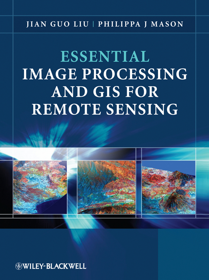 Essential Image Processing and GIS for Remote Sensing