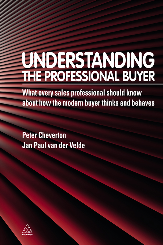 Understanding the Professional Buyer: What Every Sales Professional Should Know About How the Modern Buyer Thinks and Behaves