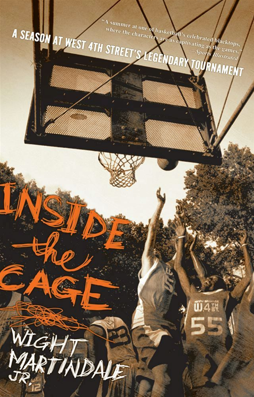 Inside the Cage By: Wight Martindale Jr.