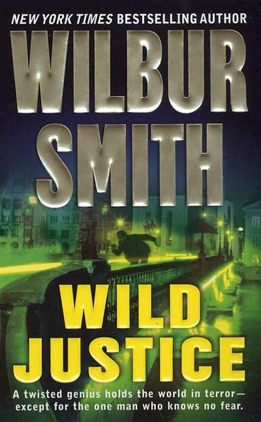Wild Justice By: Wilbur Smith