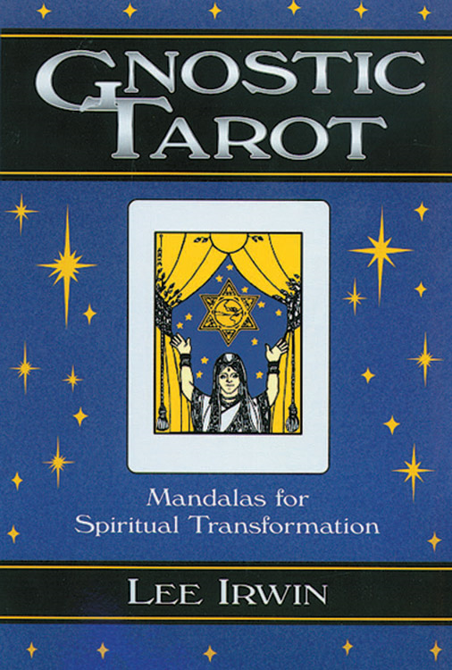 Gnostic Tarot: Mandalas for Spiritual Transformation By: Irwin, Lee