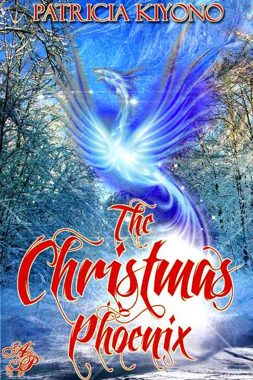The Christmas Phoenix By: Patricia Kiyono