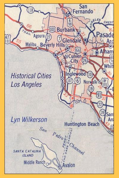 Historical Cities-Los Angeles By: Lyn Wilkerson