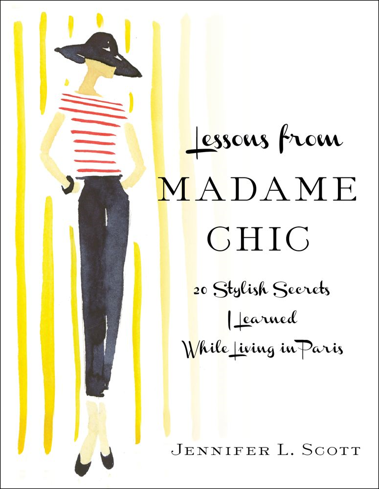 Lessons from Madame Chic By: Jennifer L. Scott