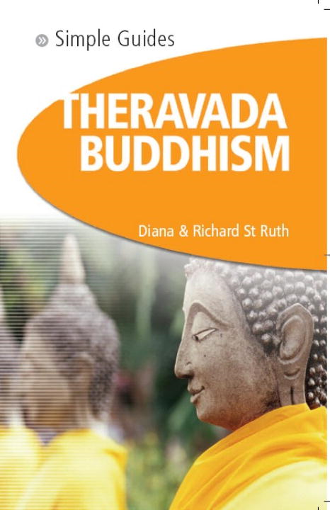 Theravada Buddhism - Simple Guides By: Diana St. Ruth