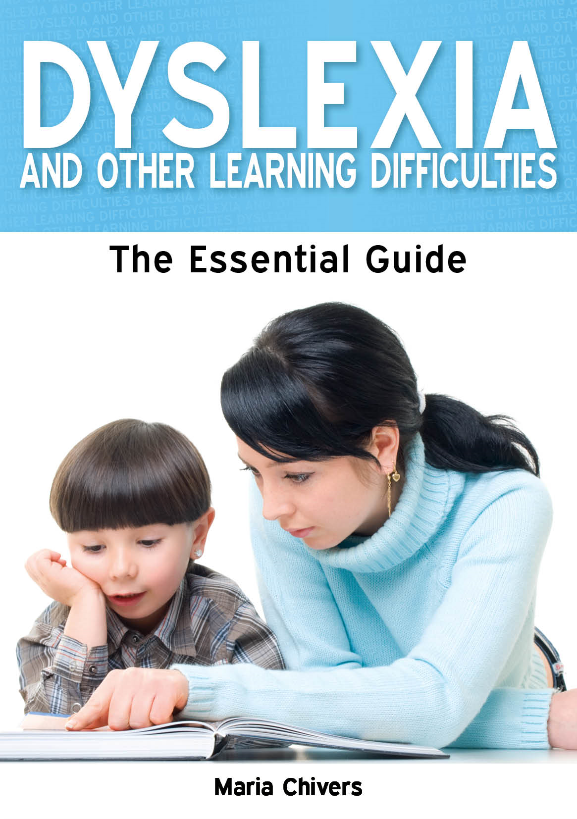 Dyslexia and Other Learning Difficulties: The Essential Guide