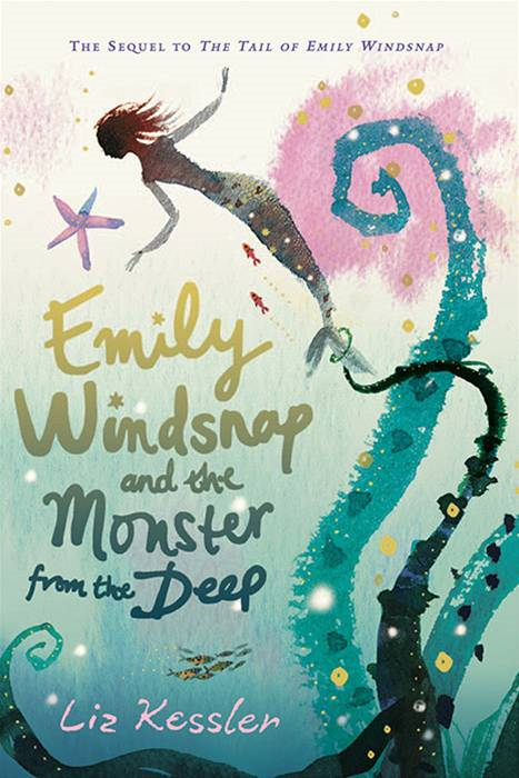 Emily Windsnap and the Monster from the Deep By: Liz Kessler