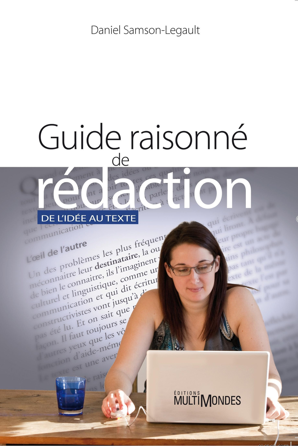 Guide raisonné de rédaction By: Daniel Samson-Legault