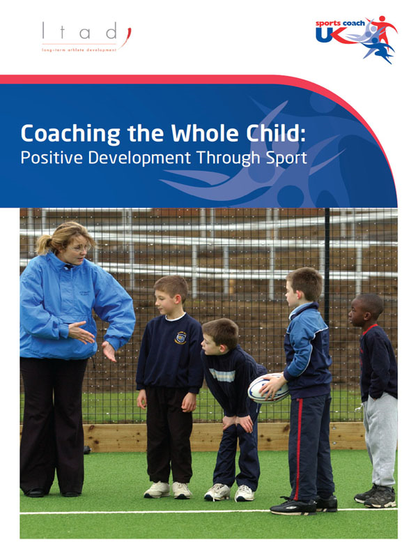 Coaching the Whole Child: Positive Development Through Sport By: sports  coach UK