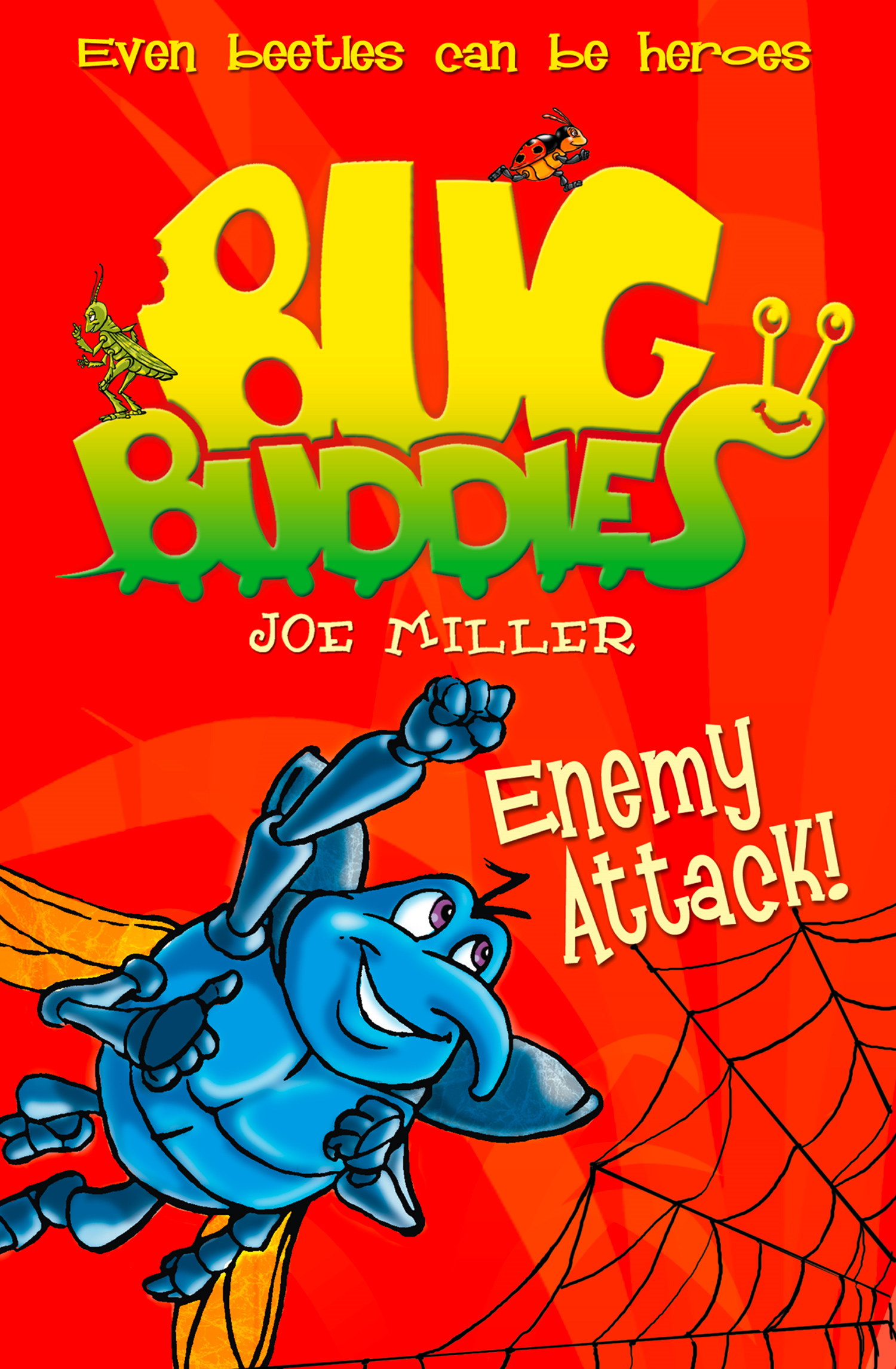 Enemy Attack! (Bug Buddies, Book 2) By: Joe Miller