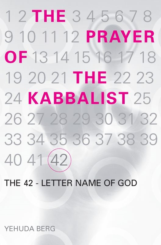 The Prayer of the Kabbalist: The 42-Letter Name of God By: Yehuda Berg