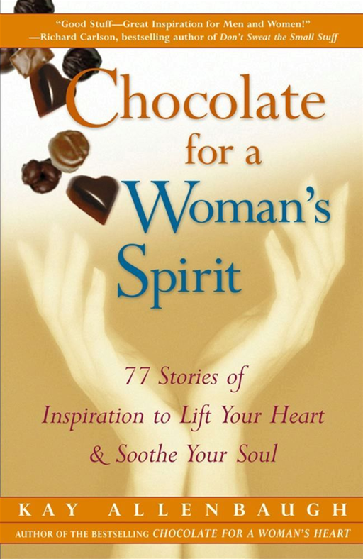 Chocolate for a Woman's Spirit By: Kay Allenbaugh